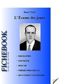 Fiche de lecture L'Écume des jours de Boris Vian (complète) par  Les Éditions de l'Ebook malin