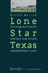 Lone Star Texas: Ethnographische Notizen aus einem unbekannten Land
