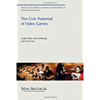 The Civic Potential of Video Games (The John D. and Catherine T. MacArthur Foundation Reports on Digital Media and Learning) (English Edition)