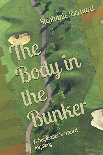 The Body in the Bunker: A Stephanie Bernard mystery (Stephanie Bernard mysteries)