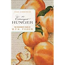 An Extravagant Hunger: The Passionate Years of M. F. K. Fisher
