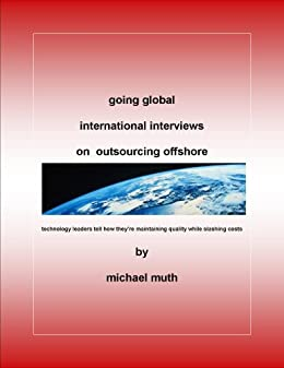 going global international interviews on outsourcing offshore by [muth, michael]
