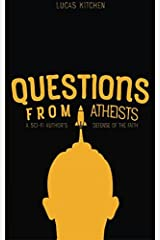 Questions From Atheists: A Sci-Fi Author's Defense Of The Faith Paperback