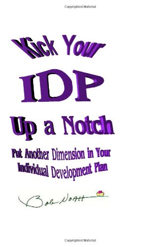 Download Kick Your IDP Up a Notch: Put Another Dimension in Your Individual Development Plan pdf