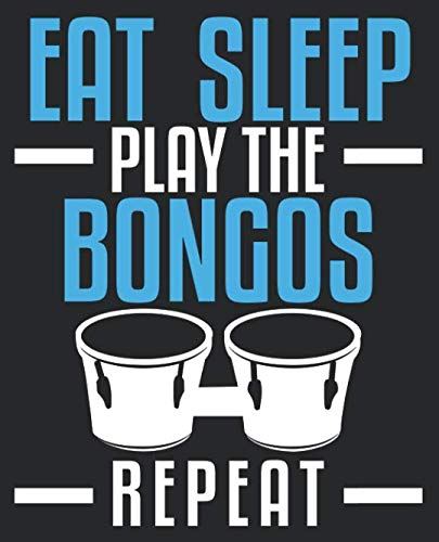 Eat Sleep Play The Bongos Repeat: Funny Bongo Player Drums Composition Notebook Back to School 7.5 x 9.25 Inches 100 Wide Ruled Pages Journal - Play Bongos