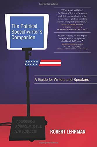 The Political Speechwriter's Companion  A Guide For Writers And Speakers