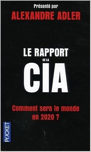 Livres gratuits en ligne Le rapport de la CIA : Comment sera le monde en 2020 ? epub pdf