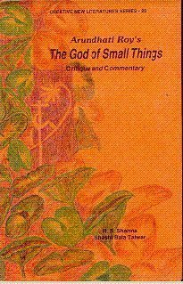 Arundhati Roy's The god of small things: Critique and commentary (Creative new literature series)