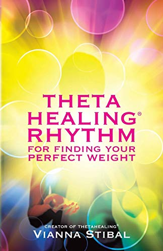 ThetaHealing Rhythm for Finding Your Perfect Weight Paperback – January 7, 2013