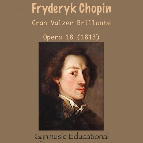 Amazon.com: Chopin : Gran Valzer Brillante, Op.18 (1831
