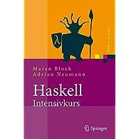 Haskell-Intensivkurs: Ein kompakter Einstieg in die funktionale Programmierung (Xpert.press)