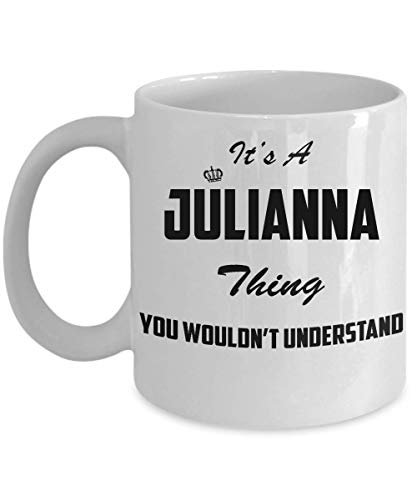 It's A JULIANNA Thing, You Wouldn't Understand White Mugs