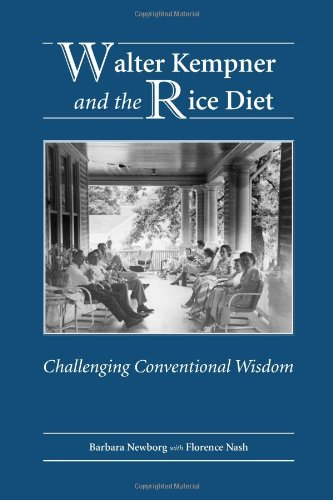 (Walter Kempner and the Rice Diet: Challenging Conventional Wisdom)