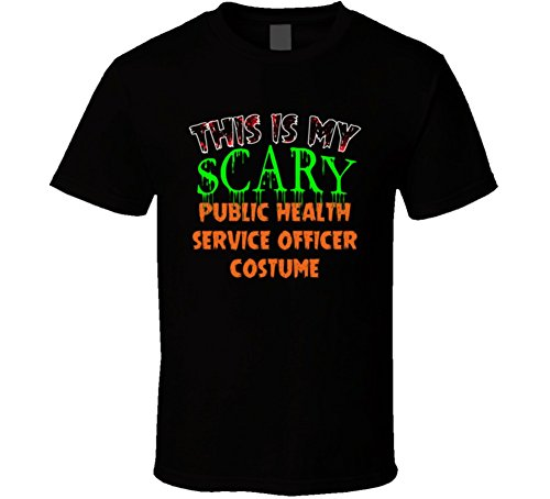 This is My Scary Public Health Service officer Halloween Costume Custom Job T Shirt L Black - Public Service Costumes