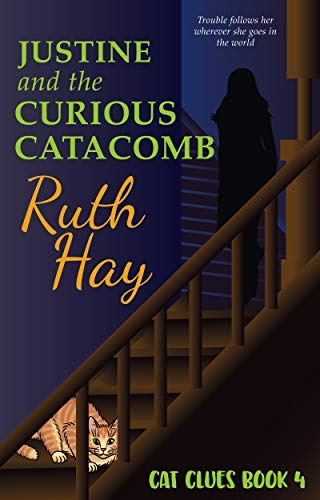 Justine and the Curious Catacomb (Cat Clues Book 4) by [Hay, Ruth]