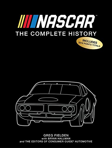 Nascar  The Complete History 2017 Edition