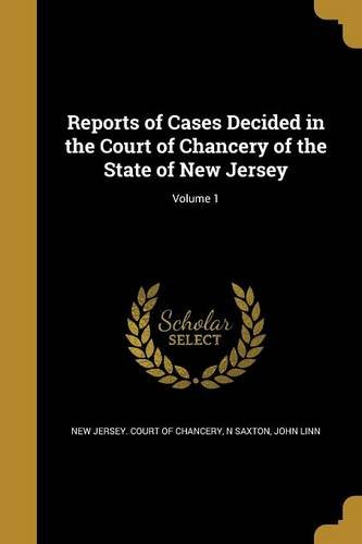 Reports of Cases Decided in the Court of Chancery of the State of New Jersey; Volume 1 pdf epub
