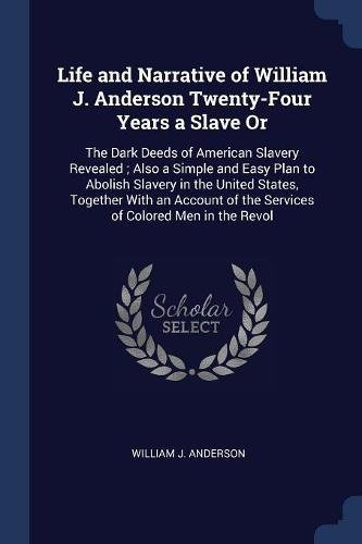Buy Life and Narrative of William J  Anderson Twenty-Four