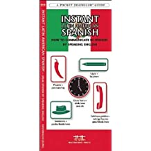 Instant Latin American Spanish: How to Communicate in Spanish by Speaking English (Pocket Traveller Series)