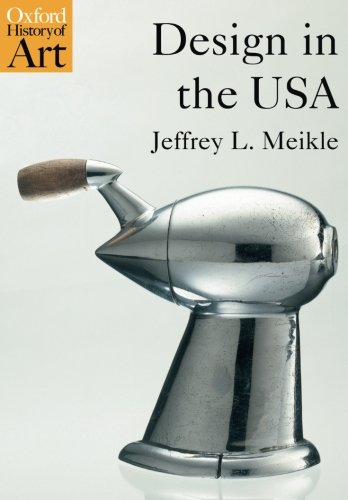Design in the USA (Oxford History of Art)