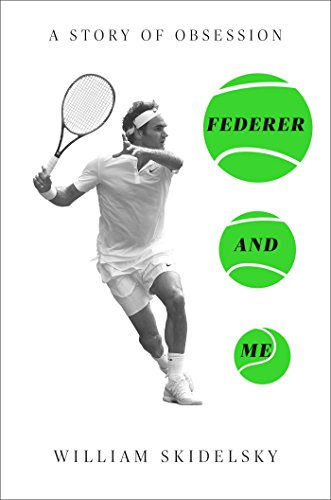 Book Cover: Federer and Me: A Story of Obsession