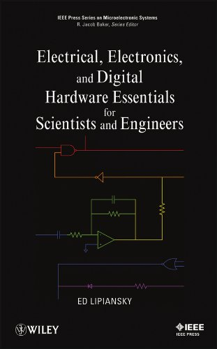 Electrical, Electronics, and Digital Hardware Essentials for Scientists and Engineers (IEEE Press Series on Microelectronic Systems)