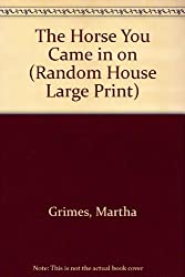 The Horse You Came in on (Random House Large Print)