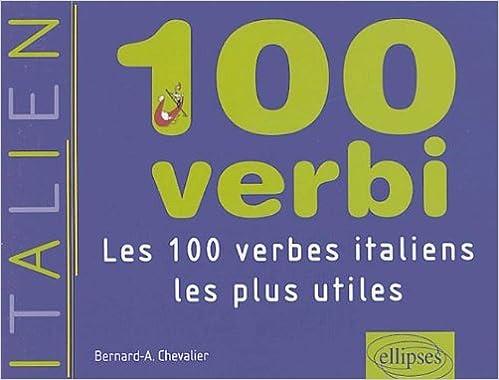 Amazon Fr 100 Verbi Les 100 Verbes Italiens Les Plus