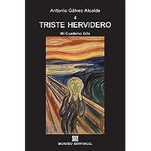 TRISTE HERVIDERO: Cuarto tomo de Mi Cuaderno Gris (Spanish Edition)