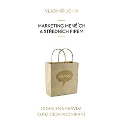 Marketing mensich a strednich firem (Odhalena pravda o rizicich podnikani)