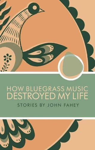 (How Bluegrass Music Destroyed My Life)