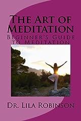 The Art of Meditation: Beginner's Guide to Meditation