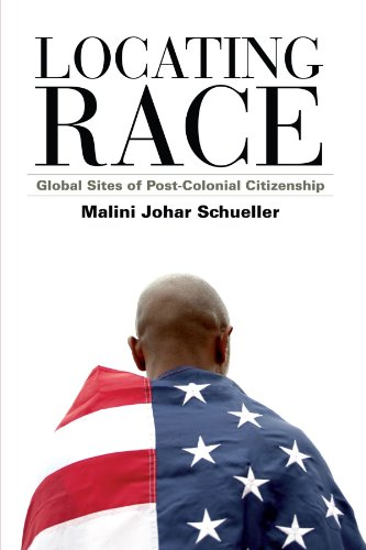 Locating Race: Global Sites of Post-Colonial Citizenship (Explorations in Postcolonial Studies)