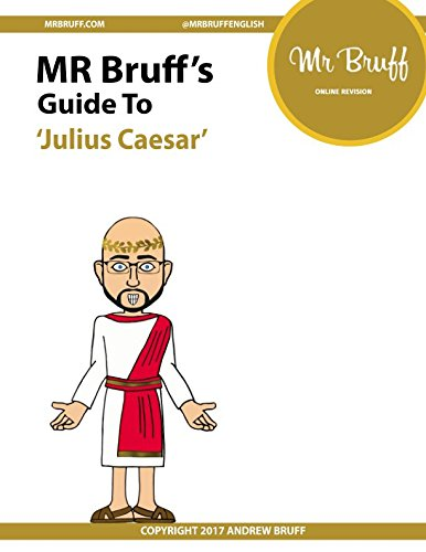 Mr Bruff's Guide to 'Julius Caesar'