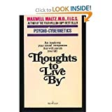 Thought to live By, Maxwell maltz, 0671816721