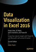 High Impact Data Visualization in Excel with Power View, 3D Maps, Get & Transform and Power BI