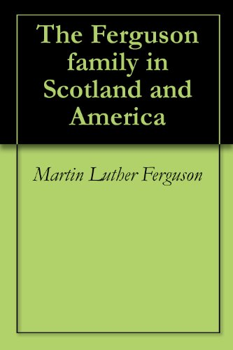 The Ferguson family in Scotland and America