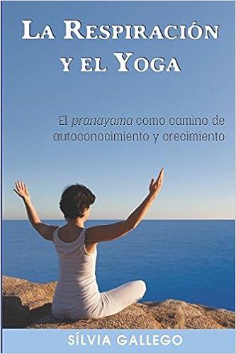 La respiración y el yoga: El pranayama como camino de ...