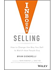 Inbound Selling: How to Change the Way You Sell to Match How People Buy