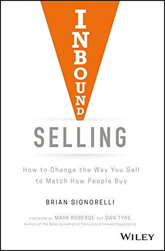 Inbound Selling: How to Change the Way You Sell to Match How People Buy (Best Way To Increase Sales)