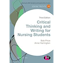 Critical Thinking and Writing for Nursing Students (Transforming Nursing Practice Series)