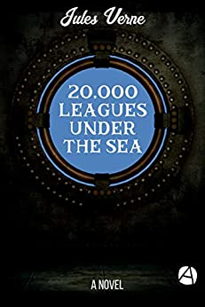 20,000 Leagues Under the Sea: A Novel (Annotated) (ApeBook Classics 49) (English Edition) de [Verne, Jules]