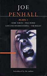 Penhall Plays: 1: Some Voices , Pale Horse , Love and Understanding , The Bullet (Contemporary Dramatists) (Vol 1)