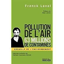 Pollution de l'air, 63 millions de contaminés : Faut-il s'arrêter de respirer pour éviter de mourir ? (Documents) (French Edition)