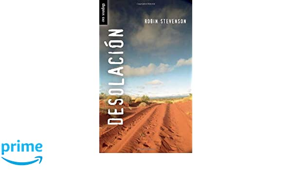 Amazon.com: Desolación: (Outback) (Spanish Soundings) (Spanish Edition) (9781459803053): Robin Stevenson: Books