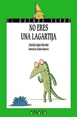 No eres una lagartija (LITERATURA INFANTIL (6-11 años) - El Duende ...