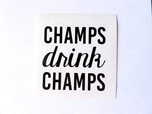 (Champs Drink Champs Vinyl Decal for Yeti Cup, Tumbler, or Car)
