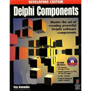 Developing Custom Delphi Components: Master the Art of Creating Powerful Delphi Software Components