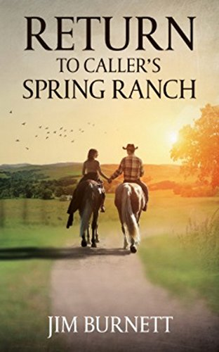 Return to Caller's Spring Ranch: A Western Adventure (The Caller's Spring Ranch Western Series Book 2) by [Burnett, Jim]