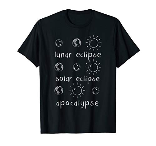Lunar Solar Eclipse and Apocalypse Funny Science T-shirt